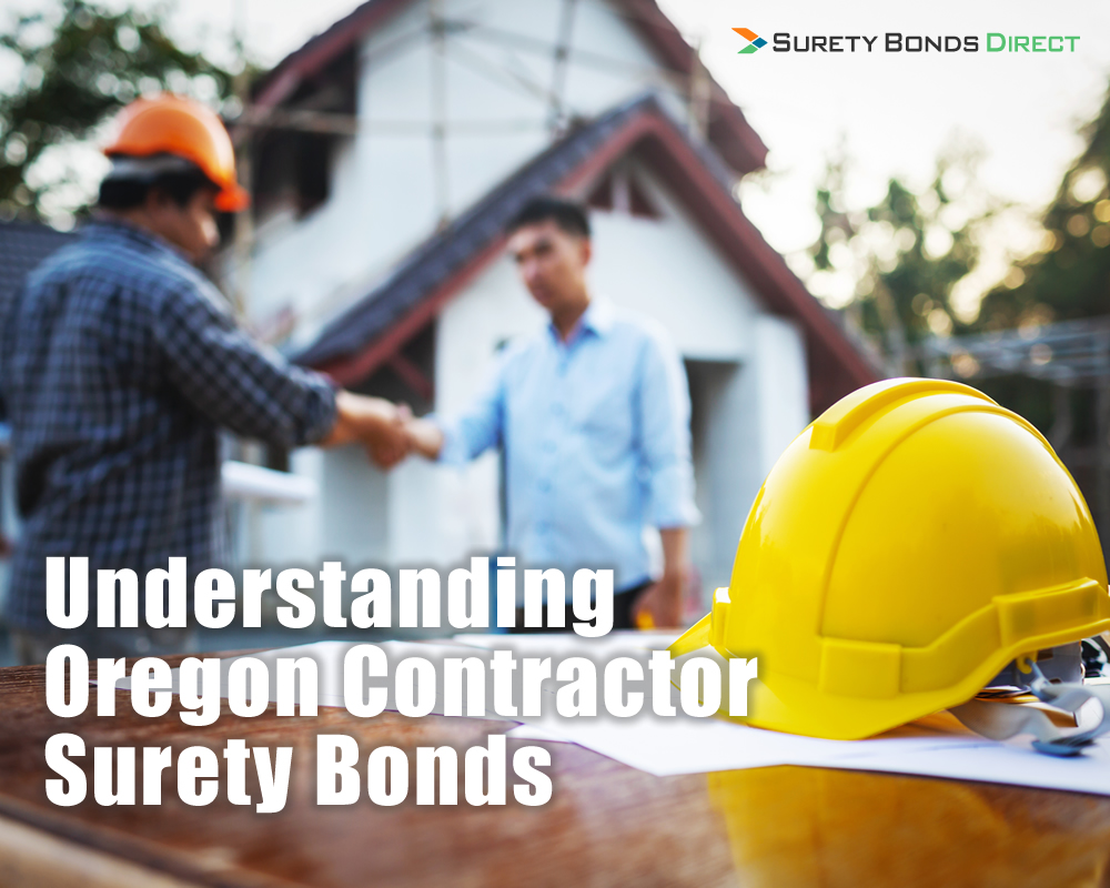 Understanding Oregon Contractor Bonds