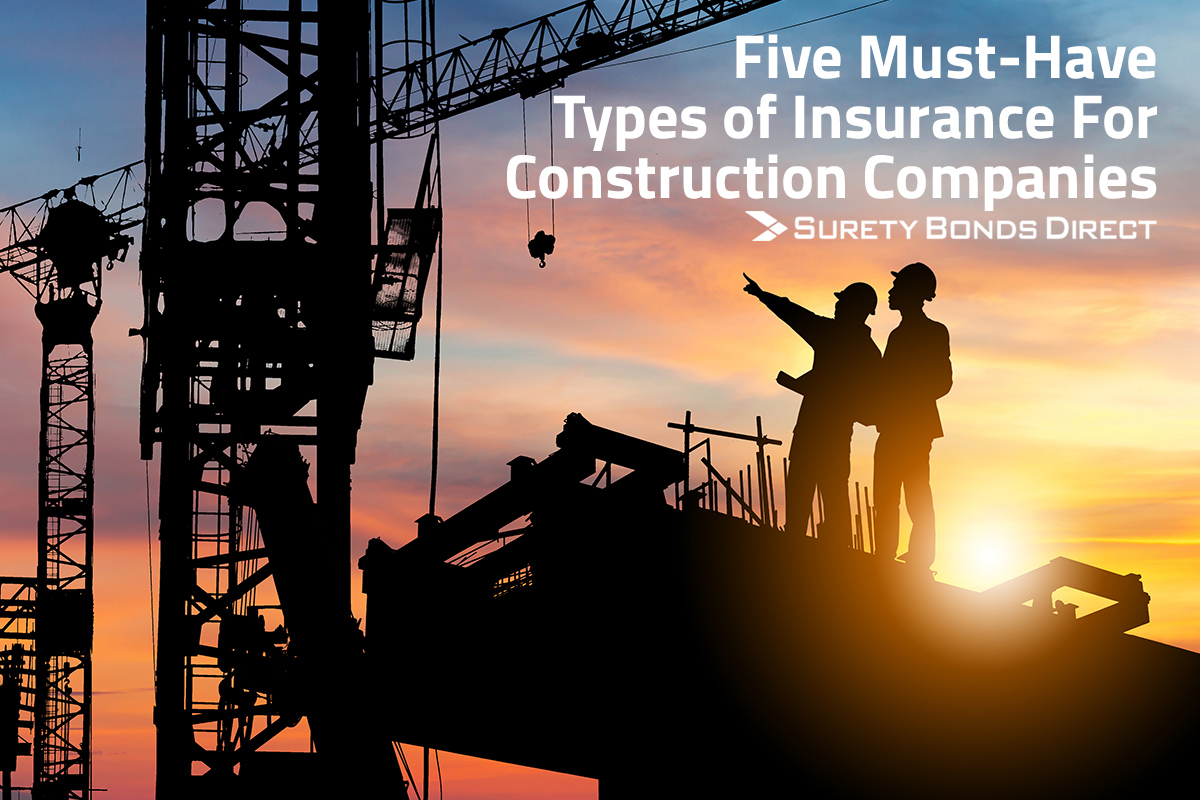 Five Must-Have Types of Insurance for Construction Companies