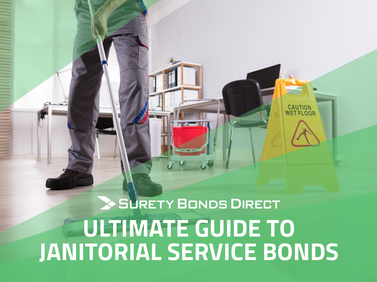 Ultimate Guide to Janitorial Bonds: What They Are and Why Your Business Needs One