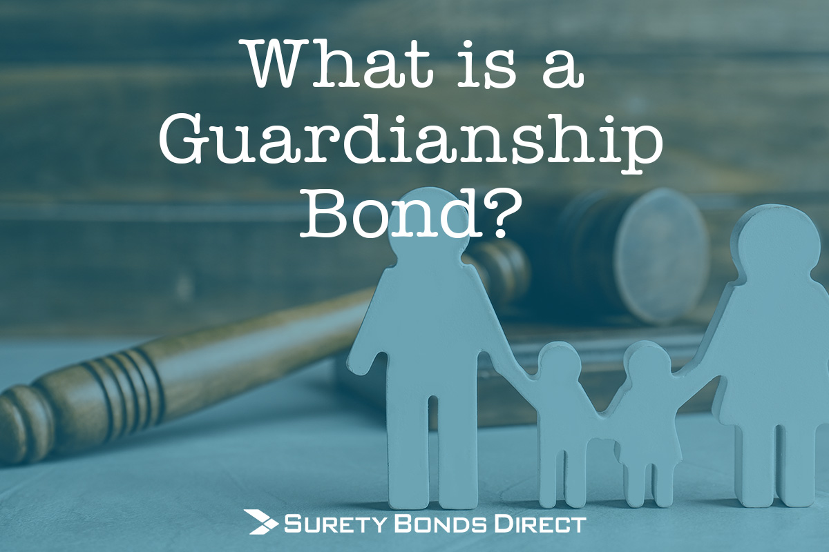 What Is a Guardianship Bond?