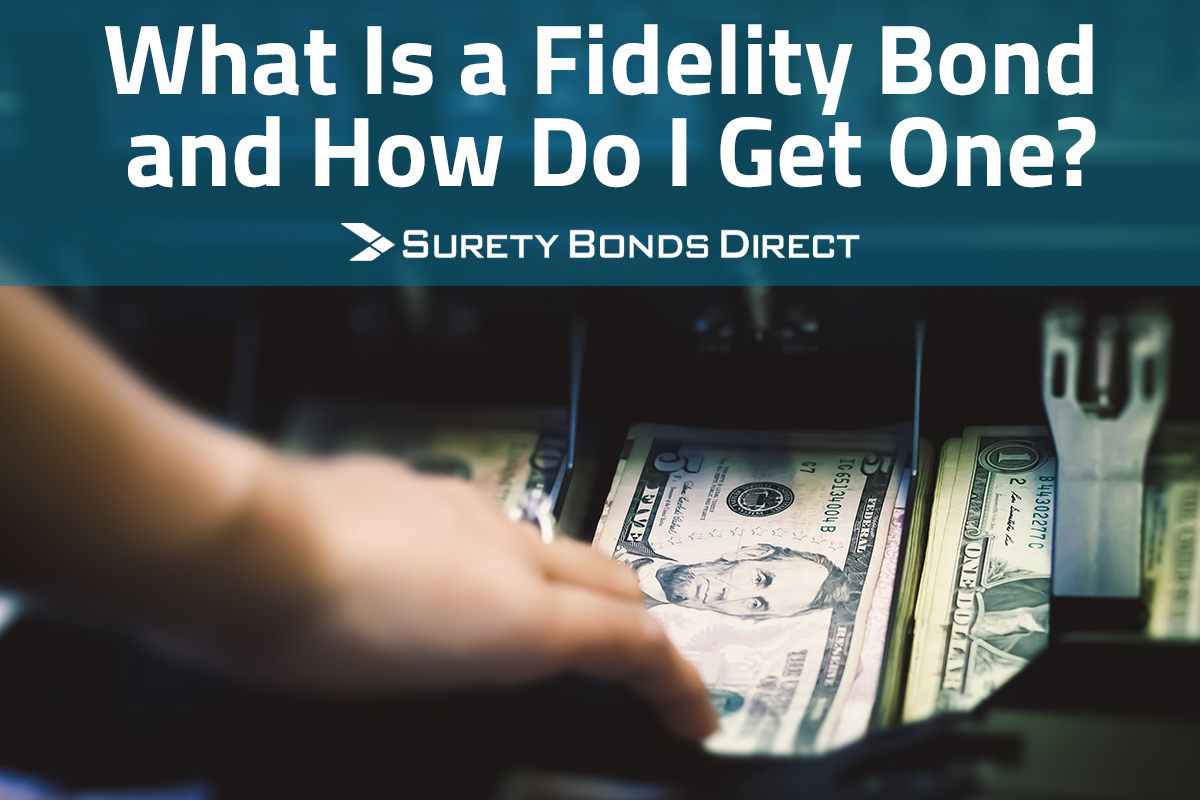 What Is a Fidelity Bond and How Do I Get One?